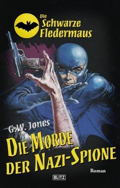 eBook: Die schwarze Fledermaus 23: Die Morde der Nazi-Spione