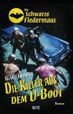 eBook: Die schwarze Fledermaus 26: Die Killer aus dem U-Boot