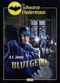 eBook: Die schwarze Fledermaus - Neue Abenteuer 01: Blutgeld