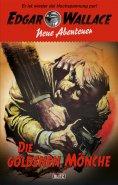 eBook: Edgar Wallace - Neue Abenteuer 02: Die goldenen Mönche