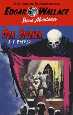 eBook: Edgar Wallace - Neue Abenteuer 04: Der Spieler