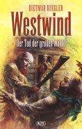 eBook: Dietmar Kueglers Westwind 01: Der Tod der grossen Wälder
