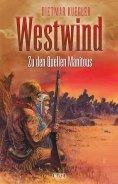 eBook: Dietmar Kueglers Westwind 02: Zu den Quellen Manitous