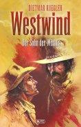 eBook: Dietmar Kueglers Westwind 03: Der Sohn der Wildnis