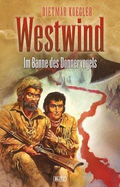 eBook: Dietmar Kueglers Westwind 04: Im Banne des Donnervogels