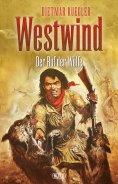 eBook: Dietmar Kueglers Westwind 05: Der Ruf der Wölfe