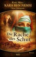 eBook: Kara Ben Nemsi - Neue Abenteuer 02: Die Rache des Schut