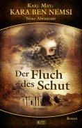 eBook: Kara Ben Nemsi - Neue Abenteuer 03: Der Fluch des Schut