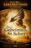 eBook: Kara Ben Nemsi - Neue Abenteuer 05: Das Geheimnis des Schut