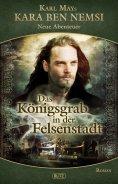 ebook: Kara Ben Nemsi - Neue Abenteuer 08: Das Königsgrab in der Felsenstadt