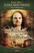 ebook: Kara Ben Nemsi - Neue Abenteuer 09: Das Vermächtnis aus der Felsenstadt