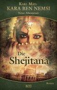 eBook: Kara Ben Nemsi - Neue Abenteuer 10: Die Shejitana