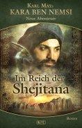 eBook: Kara Ben Nemsi - Neue Abenteuer 11: Im Reich der Shejitana