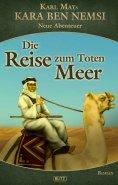 eBook: Kara Ben Nemsi - Neue Abenteuer 13: Die Reise zum Toten Meer