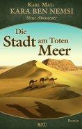 eBook: Kara Ben Nemsi - Neue Abenteuer 14: Die Stadt am Toten Meer