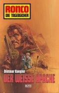 eBook: Ronco - Die Tagebücher 02 - Der weiße Apache