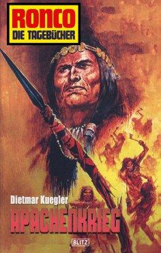 eBook: Ronco - Die Tagebücher 04 - Apachenkrieg