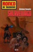 eBook: Ronco - Die Tagebücher 10 - Sklavenjagd