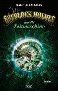 eBook: Sherlock Holmes - Neue Fälle 01: Sherlock Holmes und die Zeitmaschine