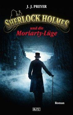 eBook: Sherlock Holmes - Neue Fälle 02: Sherlock Holmes und die Moriarty-Lüge