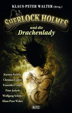 eBook: Sherlock Holmes - Neue Fälle 07: Sherlock Holmes und die Drachenlady