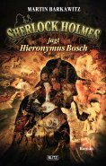 ebook: Sherlock Holmes - Neue Fälle 08: Sherlock Holmes jagt Hieronymus Bosch