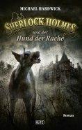 eBook: Sherlock Holmes - Neue Fälle 10: Sherlock Holmes und der Hund der Rache