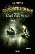 eBook: Sherlock Holmes - Neue Fälle 12: Und der Fluch der Titanic