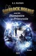 eBook: Sherlock Holmes - Neue Fälle 15: Sherlock Holmes und die Diamanten der Prinzessin