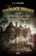 eBook: Sherlock Holmes - Neue Fälle 16: Sherlock Holmes und die Geheimnisse von Blackwood Castle