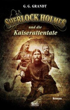 eBook: Sherlock Holmes - Neue Fälle 17: Sherlock Holmes und die Kaiserattentate