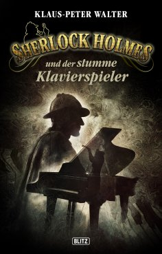 ebook: Sherlock Holmes - Neue Fälle 21: Sherlock Holmes und der stumme Klavierspieler
