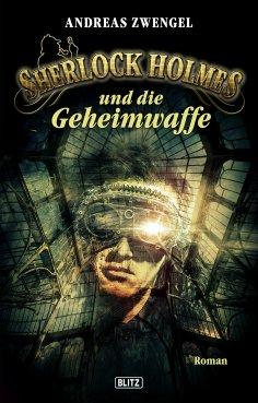 ebook: Sherlock Holmes - Neue Fälle 22: Sherlock Holmes und die Geheimwaffe