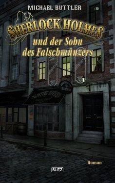 ebook: Sherlock Holmes - Neue Fälle 24: Sherlock Holmes und der Sohn des Falschmünzers