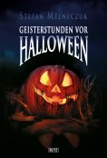 ebook: Phantastische Storys 01: Geisterstunden vor Halloween