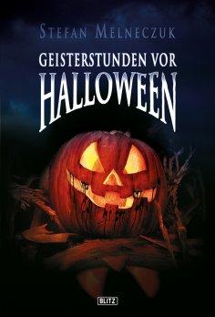 eBook: Phantastische Storys 01: Geisterstunden vor Halloween