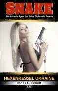 eBook: SNAKE 02: Hexenkessel Ukraine