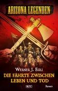 eBook: Arizona Legenden 07: Die Fährte zwischen Leben und Tod