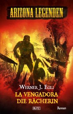 eBook: Arizona Legenden 08: La Vengadora, die Rächerin