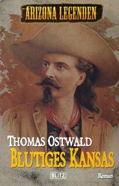 eBook: Arizona Legenden 10: Blutiges Kansas