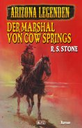 eBook: Arizona Legenden 11: Der Marshal von Cow Springs