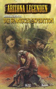 eBook: Arizona Legenden 13: Die spanische Expedition