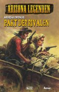 eBook: Arizona Legenden 14: Pakt der Rivalen