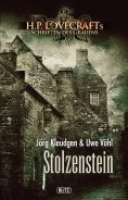 eBook: Lovecrafts Schriften des Grauens 04: Stolzenstein