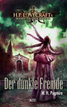 ebook: Lovecrafts Schriften des Grauens 06: Der dunkle Fremde