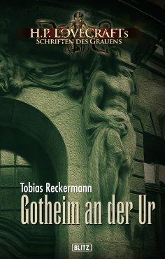 eBook: Lovecrafts Schriften des Grauens 07: Gotheim an der Ur
