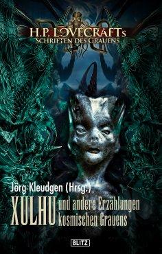 ebook: Lovecrafts Schriften des Grauens 08: XULHU und andere Erzählungen kosmischen Grauens