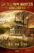 eBook: Im wilden Westen Nordamerikas 02: Auf der Spur