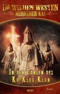 eBook: Im wilden Westen Nordamerikas 04: In den Fängen des Ku-Klux-Klan