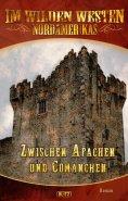 eBook: Im wilden Westen Nordamerikas 08: Zwischen Apachen und Comanchen